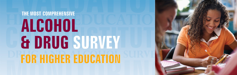 The Most Comprehensive Alcohol and Drug Survey for Higher Education